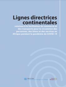 Lignes directrices continentales relatives à la facilitation du commerce et des transports pour la circulation des personnes, des biens et des services en Afrique pendant la pandémie de COVID-19