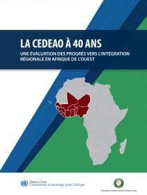 La CEDEAO à 40 ans - Une évaluation des progrès vers l'intégration régionale en Afrique de l'Ouest