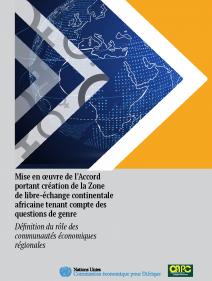 Mise en œuvre de l'Accord portant création de la Zone de libre-échange continentale africaine tenant compte des questions de genre : définition du rôle des communautés économiques régionales