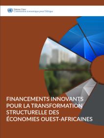 Financements innovants pour la transformation structurelle des économies Ouest-Africaines