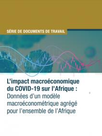L'impact macroéconomique du COVID-19 sur l'Afrique: données d'un modèle macro économétrique agrégé pour l'ensemble de l'Afrique