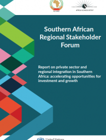 Report on private sector and regional integration in Southern Africa: accelerating opportunities for investment and growth