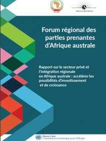 Rapport sur le secteur privé et l'intégration régionale en Afrique australe : accélérer les possibilités d'investissement et de croissance