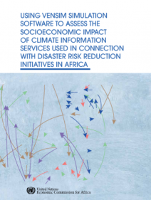 Using vensim simulation software to assess the socioeconomic impact fo climate information services used in connection with disaster risk reduction initiatives in Africa