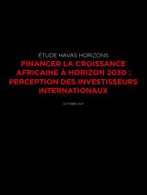 Étude HAVAS HORIZONS-CEA financer la croissance africaine à horizon 2030: perception des investisseurs internationaux