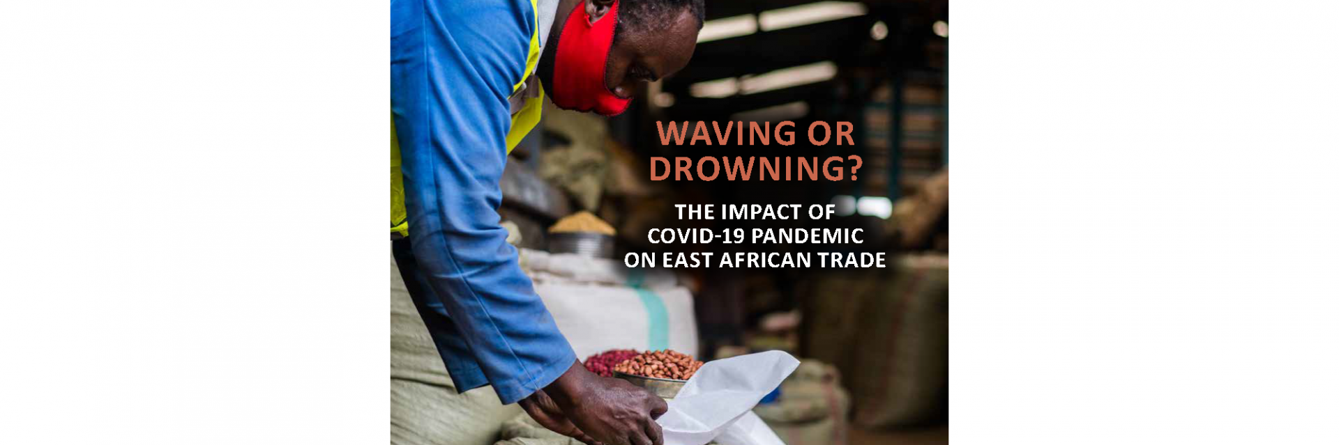 Waving or Drowning? The Impact of the COVID-19 Pandemic on East Africa