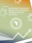 CHAPTER3 - ACCESSING FINANCING FROM THE CORPORATE BANKING SECTOR IN AFRICA