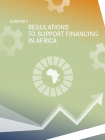 CHAPTER 7 - REGULATIONS TO SUPPORT FINANCING IN AFRICA